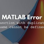 Error in MATLAB: function with duplicate name cannot be defined